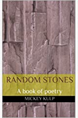 Random Stones: A book of poetry Kindle Edition