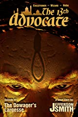 The Dowager's Largesse (The 13th Advocate Book 1) Kindle Edition