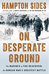 On Desperate Ground: The Marines at The Reservoir, the Korean War's Greatest Battle Paperback