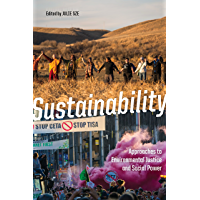 Sustainability: Approaches to Environmental Justice and Social Power