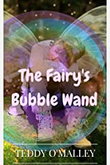 The Fairy's Bubble Wand Kindle Edition