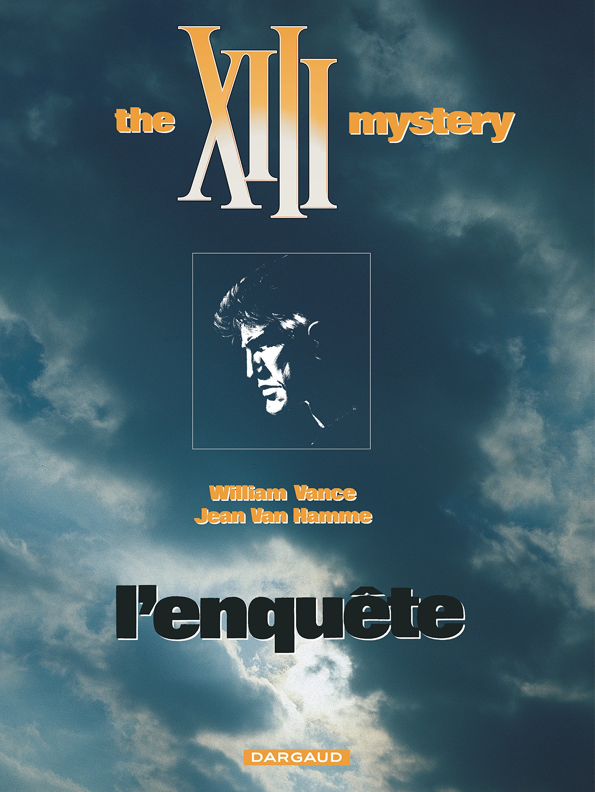 XIII, tome 13, L'enquête : the XIII mystery: Jean Van Hamme, William Vance:  9782871290919: Amazon.com: Books