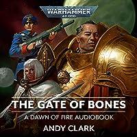 The Gate of Bones: Dawn of Fire: Warhammer 40,000, Book 2