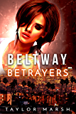 Beltway Betrayers: A Psychological Thriller (The Beltway Series Book 2)