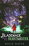 Blademage Beastmaster: A LitRPG Series Book 1