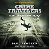 Diamonds Are for Never: Crime Travelers Spy School Mystery & International Adventure Series, Book 2