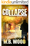 Collapse: Clash of the Aliens (Book 1): A Dystopian Post Apocalyptic Science Fiction Thriller Five Book Series