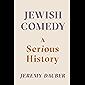Jewish Comedy: A Serious History (English Edition)