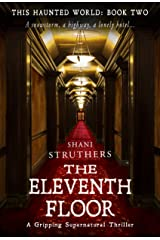 This Haunted World Book Two: The Eleventh Floor: A Gripping Supernatural Thriller Kindle Edition