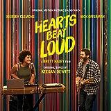 HEARTS BEAT LOUD (ORIGINAL MOTION PICTURE)
