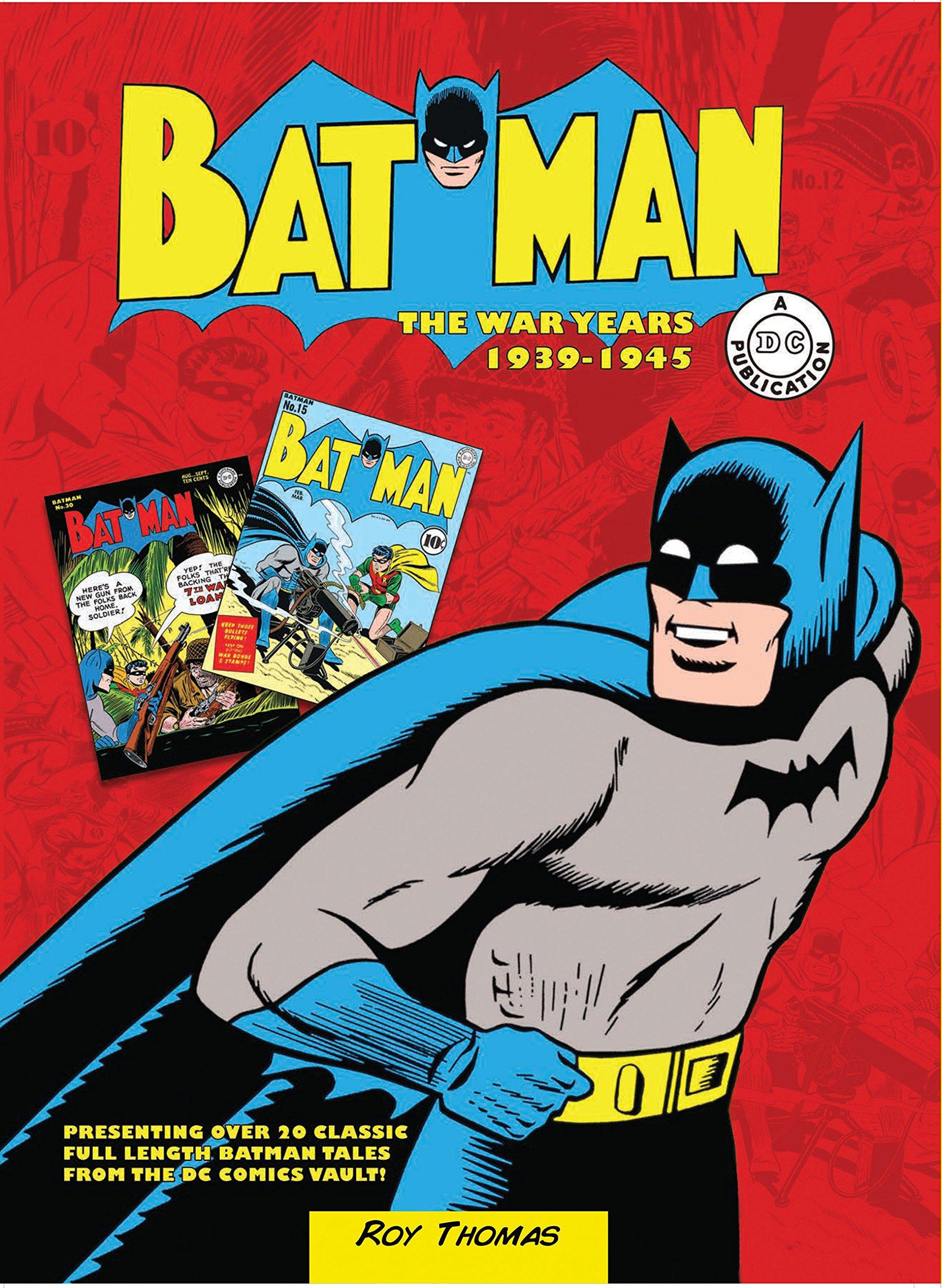Batman The War Years 1939 1945 Presenting Over 20 Classic Full