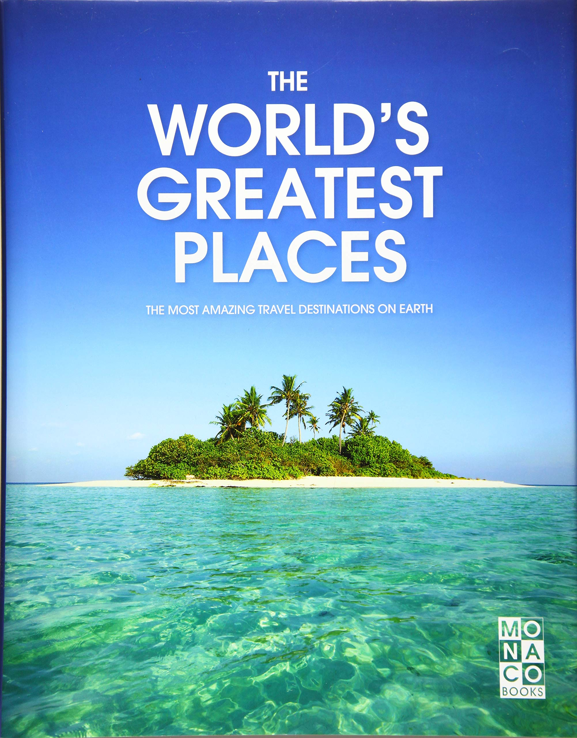 World S Greatest Places The The Most Amazing Travel Destinations On Earth Amazon In Monaco Books