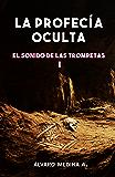 La Profecía Oculta (El Sonido de las Trompetas nº 1) (Spanish Edition)