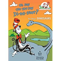 Oh, Say Can You Say DI-No-Saur: All about Dinosaurs