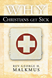 Why Christians Get Sick