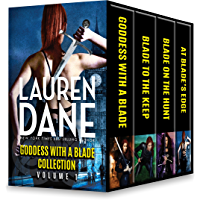 Goddess with a Blade Collection Volume 1: Goddess with a Blade\Blade to the Keep\Blade on the Hunt\At Blade's Edge