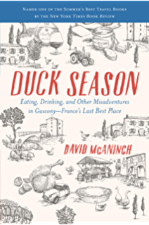 Duck Season: Eating, Drinking, and Other Misadventures in Gascony, Frances Last Best