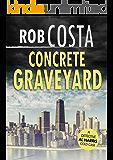 Concrete Graveyard (A Detective Al Harris Cold Case Book 8)