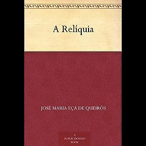 A Relíquia (Portuguese Edition)