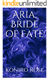 Aria, Bride of Fate (Destined Book 1)