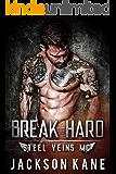 Break Hard: A Steel Veins MC