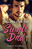 Mills & Boon : Falling For The Single Dad (The Hollywood Hills Clinic)