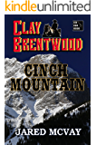 Cinch Mountain (Clay Brentwood Book 4)