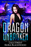 Dragon Unbroken (Spellbound Shifters: Dragons Entwined Book 2)