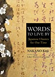 Words to Live by: Japanese Classics for Our Times (JAPAN LIBRARY)