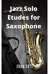 Jazz Solo Etudes for Saxophone Kindle Edition