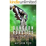 Dungeon Robotics (Book 3): Escalation