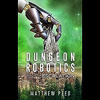 Dungeon Robotics (Book 3): Escalation (English Edition)