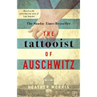 The Tattooist Of Auschwitz: Based on the powerful true story of Lale Sokolov
