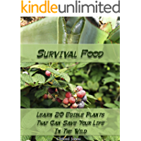 Survival Food: Learn 20 Edible Plants That Can Save Your Life In The Wild