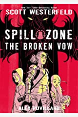 Spill Zone Book 2: The Broken Vow Kindle Edition