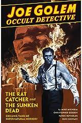 Joe Golem Occult Detective Volume 1- The Rat Catcher and The Sunken Dead Hardcover
