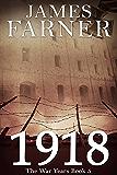 1918 (The War Years Book 5)
