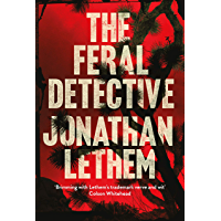 The Feral Detective: From the Bestselling author of Motherless Brooklyn (English Edition)