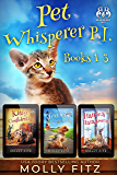 Pet Whisperer P.I. Books 1-3 Special Boxed Edition (Molly Fitz Collections Book 1)