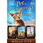 Pet Whisperer P.I. Books 1-3 Special Edition (Whiskered Mysteries Book 1)