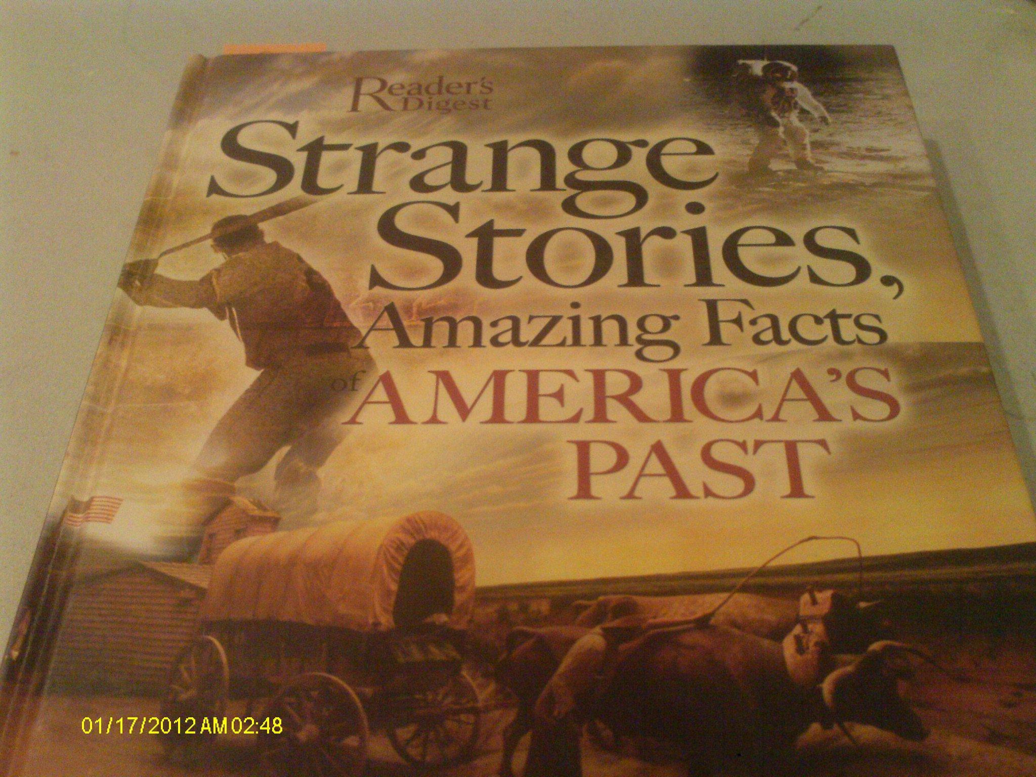 Read Online Strange Stories, Amazing Facts of America's Past pdf epub