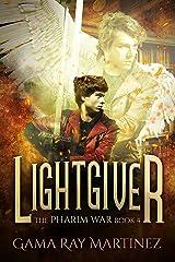 Lightgiver (Pharim War Book 4) Kindle Edition