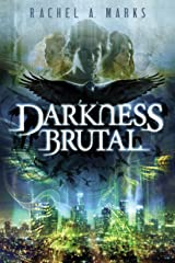 Darkness Brutal (The Dark Cycle Book 1) Kindle Edition
