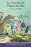 La Travesia del Viajero del Alba EPB (Cronicas de Narnia) (Spanish Edition)