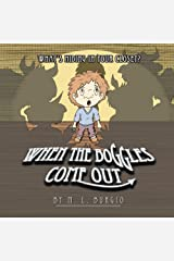 When The Boggles Come Out: What's Hiding In Your Closet? Kindle Edition