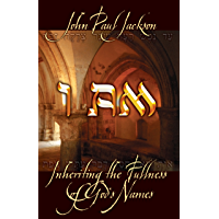 I Am: Inheriting the Fullness of God's Names (English Edition)