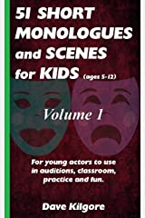 51 Short Monologues and Scenes for Kids Volume 1 Kindle Edition