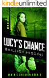 Lucy's Chance (Death's Children - A Zombie Apocalypse Serial Book 3)