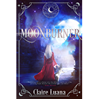 Moonburner (Moonburner Cycle Book 1) (English Edition)