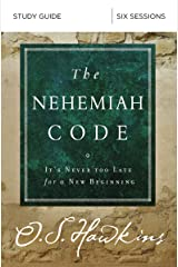 The Nehemiah Code Study Guide: It's Never Too Late for a New Beginning Paperback